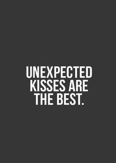 Unexpected kisses