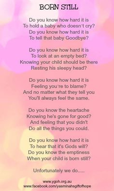 expect I'm not a believer in god Stillborn baby loss William Blake, Stillborn Quotes, Grieving Quotes, Infant Loss Awareness, Pregnancy And Infant Loss, Pregnancy Tips, Child Loss, Holding Baby, Pregnancy