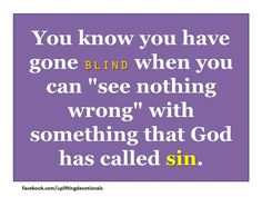 Seeing nothing wrong with sin