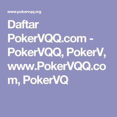 Daftar PokerVQQ.com - PokerVQQ, PokerV, www.PokerVQQ.com, PokerVQ