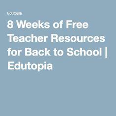 8 Weeks of Free Teacher Resources for Back to School   Edutopia