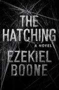 Title: The Hatching: A Novel, Author: Ezekiel Boone