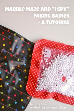"Have some toddlers on your gift list this year? With these fun sewing projects you can make a gift they're sure to love in 15 minutes! The ""I Spy"" Game and the Fabric Marble Maze – two tutorials for quick last minute gifts for toddlers! Christmas is just around the corner! I am so excited, I love this season! If you are anything like me"