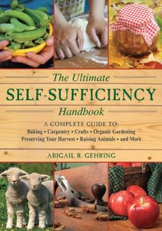 The Ultimate Self-Sufficiency Handbook: A Complete « LibraryUserGroup.com – The Library of Library User Group