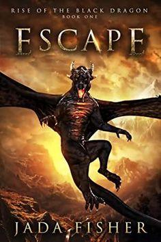 [Free Read] Escape (Rise of the Black Dragon Book Author Jada Fisher, New Dragon, Black Dragon, Dragon Book, Fantasy Book Covers, Fantasy Books, Love Book, Book 1, Got Books, Books To Read