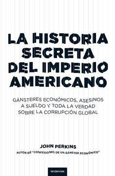 'La historia secreta del imperio americano' de John Perkins.