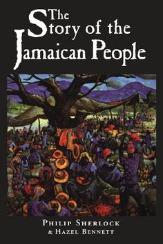 The Story of the Jamaican People by Philip Manderson Sherlock, http://www.amazon.com/dp/9768100303/ref=cm_sw_r_pi_dp_8BXvtb1XVFH00J89