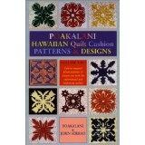 Poakalani Hawaiian Quilt Cushion Patterns and Design  Vol. 2  by John Serrao and Poakalani Serrao (July 1999)    Paperback: 56 pages  Publisher: Mutual Publishing (July 1999)  Language: English  ISBN-10: 1566472652  ISBN-13: 978-1566472654  Product Dimensions: 27.9 x 21.8 x 0.8 cm