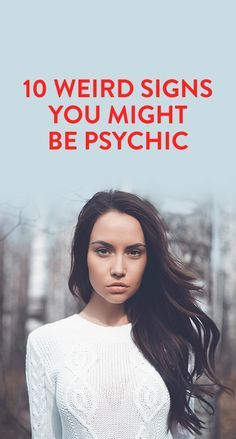 10 Weird Signs You Might Be Psychic#Weird #Signs #Psychic_Signs