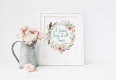 A Friend Loves At All Times Proverbs 17:17 Art Printable Bible Verse Print Floral Wreath Quote Print  Friends Motivational Quote Print Christian Wall Art Decor