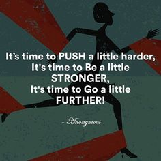 #Push yourself because no one else is going to do it for you.