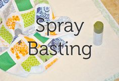 To spray, or not to spray? Learn the pros and cons of spray basting your quilts, plus how to successfully use this quick method on your own!