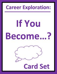 """Career exploration """"If You Become?"""" card set interactively examines roles, responsibilities, rewards, and challenges of a variety of careers. Thought-provoking questions provide a fun cooperative activity, daily warm-up, or engaging brain tickler for career exploration, life skills, business, vocational, or CTE students."""