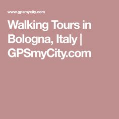 Walking Tours in Bologna, Italy | GPSmyCity.com