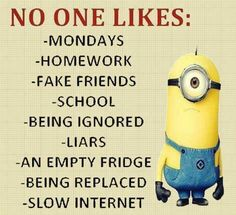 Fake frnds n being ignored, I really really hate those the rest they do not matter at all Funny Minion Memes, Funny Jokes To Tell, Minions Quotes, Minion Sayings, Minion Humor, Minions Friends, Minions Love, Minions Minions, True Quotes
