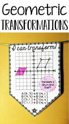 """Students translate, rotate, reflect and dilate geometric figures on the coordinate plane in this collaborative activity that doubles as classroom decor. Once a pennant is complete, it can be hung along a string in your classroom to show the world that, """"Hey, we know how to transform figures!"""" On each pennant is a grid for students to draw their transformation. There are also blank coordinate pairs for students to record original coordinates and transformed coordinates. Geometry Lessons, Teaching Geometry, Geometry Worksheets, Teaching Math, Transformations Math, Geometric Transformations, Free Printable Math Worksheets, Kids Math Worksheets, Math Activities"""