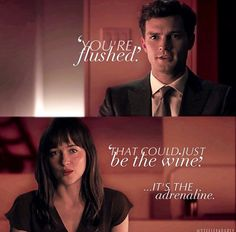 Fifty Shades the movie ♥ https://www.pinterest.com/lilyslibrary/ You're Flushed eee