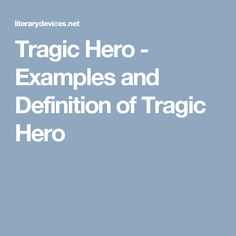 Tragic Hero - Examples and Definition of Tragic Hero