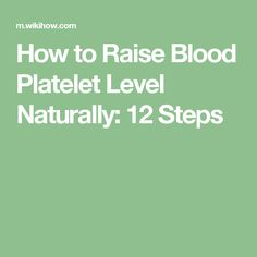 How to Raise Blood Platelet Level Naturally: 12 Steps