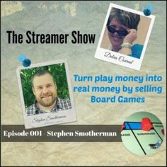 The Streamer Show - Episode 001 with Stephen Smotherman Turn Play Money Into Real Money by Selling Board Games