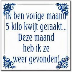 Funny Lyrics, Funny Qoutes, Funny Pix, Funny Texts, Words Quotes, Me Quotes, Sayings, Dutch Words, Proverbs Quotes