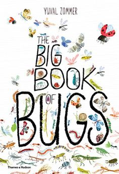 Our planet is swarming with insects and invertebrates that make their homes inside and outside our residences.  For the most part sharing space with them is acceptable unless they create dangerous conditions for us.  The Big Book of Bugs (Thames & Hudson, April 18, 2016) written and illustrated by London-based author illustrator Yuval Zommer is brimming with facts and fun about insects and invertebrates.