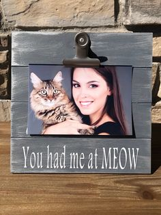 Cat Lover Frame You Had Me At Meow Wooden Picture Frame Rustic