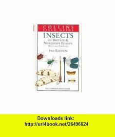 Insects of Britain  Northern Europe The Complete Insect Guide (Collins Field Guide) (9780002199186) Michael Chinery , ISBN-10: 0002199181  , ISBN-13: 978-0002199186 ,  , tutorials , pdf , ebook , torrent , downloads , rapidshare , filesonic , hotfile , megaupload , fileserve
