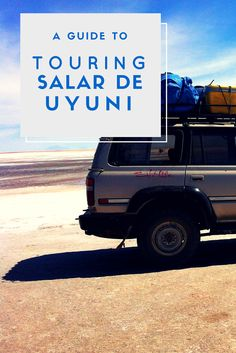 a guide to tourin salar de uyuni bolivia