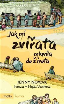 Jenny Nowak: Jak mi zvířata mluvila do života