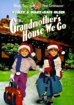 Mary-Kate & Ashley's To Grandmother's House We Go