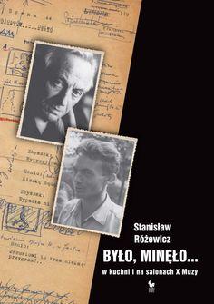 """""""Było, minęło... W kuchni i na salonach X Muzy"""" Stanisław Różewicz Cover by Janusz Barecki Published by Wydawnictwo Iskry 2012"""