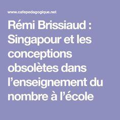 Rémi Brissiaud : Singapour et les conceptions obsolètes dans l'enseignement du nombre à l'école