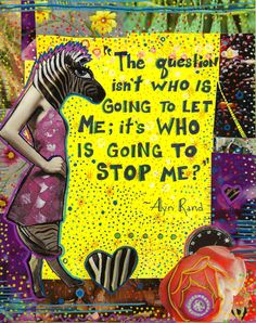 Who is Going to Stop ME? Ayn Rand quote
