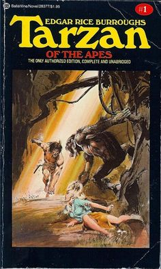 Edgar Rice Burroughes - Tarzan of the Apes (1914) This is the book that started it all for me.