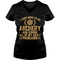 I Just Need To Do #Archery And Ignore All Of My Adult Problems, Order HERE ==> https://www.sunfrog.com/Sports/111784672-362781192.html?53624, Please tag & share with your friends who would love it , #renegadelife #birthdaygifts #jeepsafari  #hunting accessories, hunting cabin, bow hunting   #bowling #chemistry #rottweiler #family #posters #kids #parenting #men #outdoors #photography #products #quotes