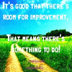 Room for Improvement Inspirational Quotes