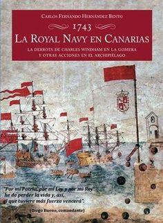 1743, La Royal Navy en Canarias: la derrota de Charles Windham en La Gomera y otras acciones en el archipiélago / Carlos Fernando Hernández Bento. http://absysnetweb.bbtk.ull.es/cgi-bin/abnetopac01?TITN=501750