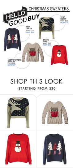 """""""Hello Good Buy: Christmas Sweaters"""" by polyvore-editorial ❤ liked on Polyvore featuring Vero Moda, Abercrombie & Fitch, Brave Soul and HelloGoodBuy"""