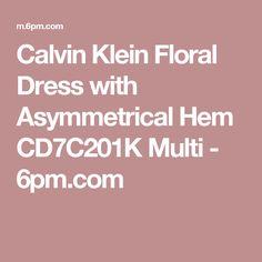 Calvin Klein Floral Dress with Asymmetrical Hem CD7C201K Multi - 6pm.com
