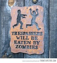 Trespassers be warned…