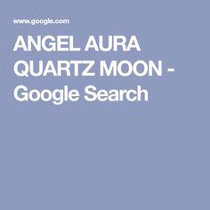 ANGEL AURA QUARTZ MOON - Google Search Angel Aura Quartz, Moon, Google Search, The Moon