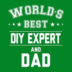Shop Worlds Best DIY Expert And Dad Men's T-Shirt. Make Ready, Shopping World, Read More, Slogan, Digital Prints, Dads, T Shirt, Fingerprints, Supreme T Shirt