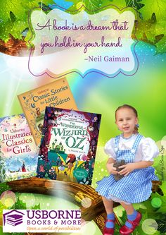 A book is a dream that you hold in your hands. Neil Gaiman Usborne Books & More http://m4790.myubam.com/search?q=oz