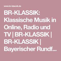 BR-KLASSIK: Klassische Musik in Online, Radio und TV | BR-KLASSIK | BR-KLASSIK | Bayerischer Rundfunk