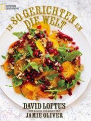 Kochbuch von David Loftus: In 80 Gerichten um die Welt