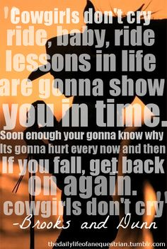 cowgirls dont cry. love this song! #cowgirlsdontcry Country Song Lyrics, Country Music Quotes, Country Love Songs, Love Songs Lyrics, Lyrics To Live By, Country Singers, Country Life, Country Girls, Everything Country