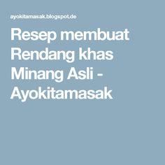 Resep membuat Rendang khas Minang Asli - Ayokitamasak