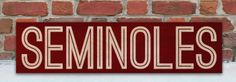 Seminoles Wooden Sign :: Show your team spirit and your love for the Noles! :: Got to love FSU! :: www.WordsOnWood.com