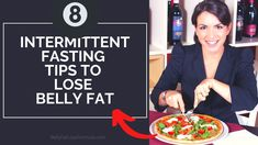8 Intermittent Fasting Tips To Lose Belly Fat - How To Eat & What To Do ...